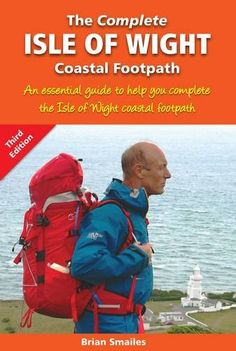 9781903568613: The Complete Isle of Wight Coastal Footpath: An Essencial Guide