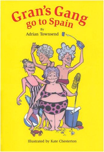 Gran's Gang Go to Spain: Townsend, Adrian