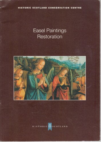 Easel Paintings Restoration: Historic Scotland. Conservation