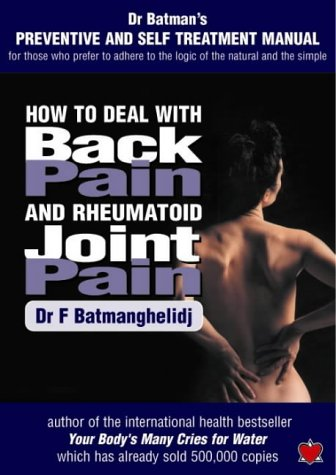 9781903571293: How to Deal with Back Pain and Rheumatoid Joint Pain: A Preventive and Self Treatment Manual for Those Who Prefer to Adhere to the Logic of the Natural and the Simple