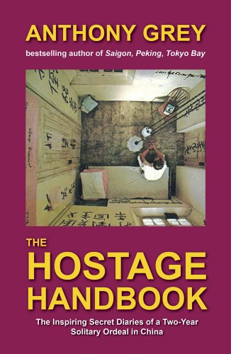 9781903571460: The Hostage Handbook: The Inspiring Secret Diaries of a Two-year Solitary Ordeal in China