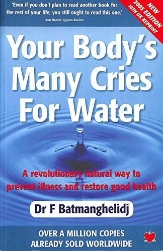 9781903571491: Your Body's Many Cries for Water: A Revolutionary Natural Way to Prevent Illness and Restore Good Health