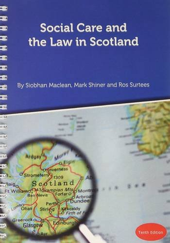 Social Care and the Law in Scotland: Mark Shiner; Ros Surtees; Siobhan Maclean