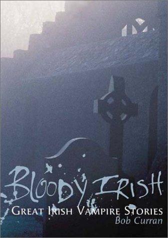 9781903582190: Bloody Irish: Great Irish Vampire Stories