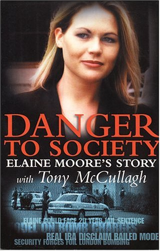 Danger to Society: Elaine Moore's Story: Moore, Elaine, McCullagh, Tony