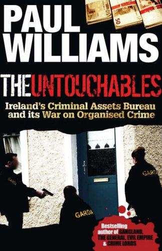 9781903582640: The Untouchables: Ireland's Criminal Assets Bureau and its War on Crime