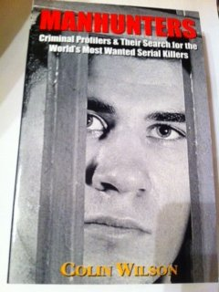 9781903582787: Manhunters: Criminal Profilers and Their Search for the World's Most Wanted Serial Killers