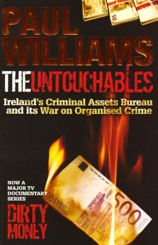 9781903582794: The Untouchables: Ireland's Criminal Assets Bureau and Its War on Organised Crime