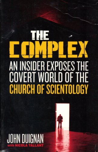 9781903582848: The Complex: An Insider Exposes the Covert World of the Church of Scientology