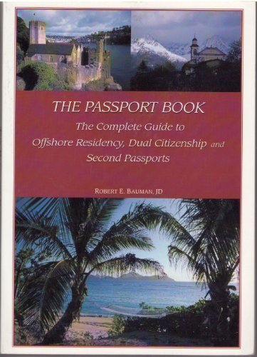 9781903590072: The Passport Book: The Complete Guide to Offshore Residency, Dual Citizenship and Second Passports