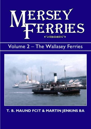 Mersey Ferries: Vol. 2 The Wallasey Ferries: T.B. Maund, Martin Jenkins
