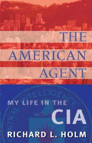 9781903608104: The American Agent: My Life in the CIA