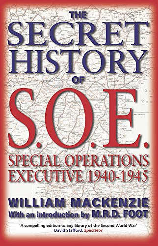 9781903608111: The Secret History of SOE: Special Operations Executive 1940-1945