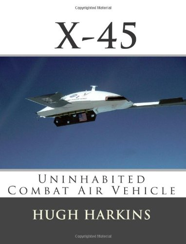 9781903630211: X-45: Uninhabited Combat Air Vehicle (Research & Development Aircraft) (Volume 4)