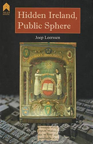 Hidden Ireland, Public Sphere (Research Papers in Irish Studies): Joep Leerssen