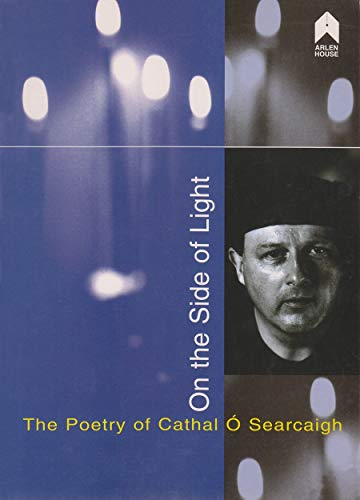 On the Side of Light: The Poetry of Cathal O Searcaigh (Paperback)