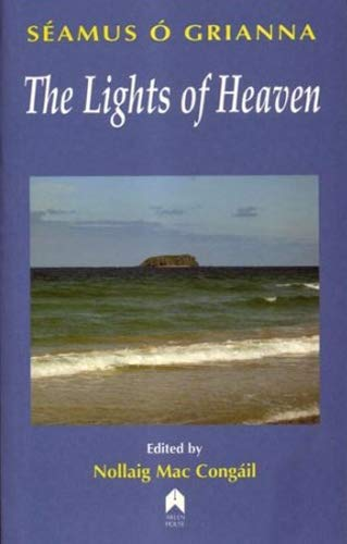 The Lights of Heaven: Stories and Essays: O'Grianna, Seamus; Mac