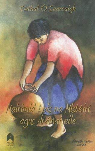 Mairimid Leis Na Misteiri Agus (Paperback): Cathal O Searcaigh