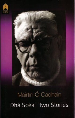 Dha Sceal : Two Stories: O Cadhain, Mairtin