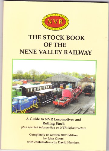 The Stock Book of the Nene Valley Railway : A Guide to NVR Locomotives and Rolling Stock