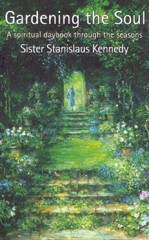 9781903650059: Gardening the Soul: A Spiritual Daybook Through the Seasons
