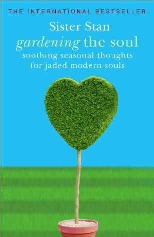 9781903650585: Gardening the Soul: Soothing Seasonal Thoughts for Jaded Modern Souls