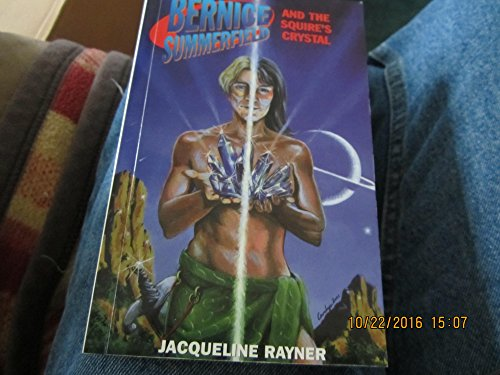 Professor Bernice Summerfield and the Squire's Crystal: Rayner, Jacqueline