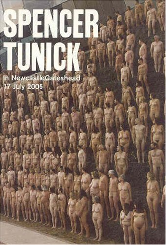 9781903655252: Spencer Tunick: In Newcastle, Gateshead 17 July 2005