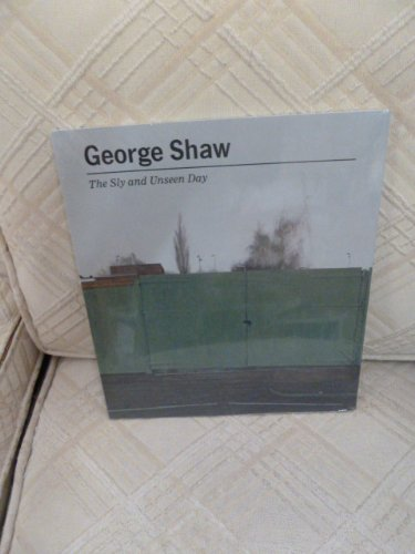 9781903655283: George Shaw: The Sly and Unseen Day