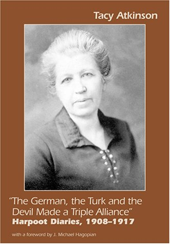 """The German, the Turk and the Devil Made a Triple Alliance"""": Harpoot Diaries, 1908-1917: ..."""