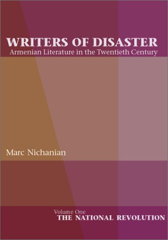 Writers of Disaster: Armenian Literature in the: Nichanian, Marc