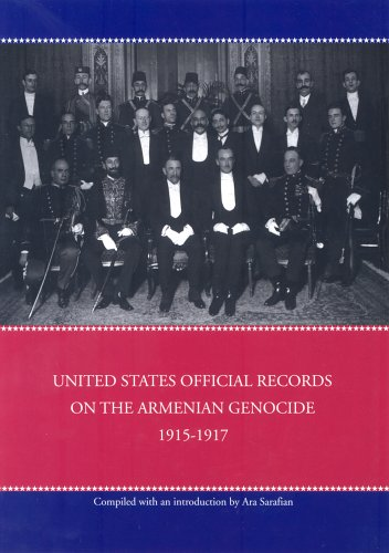 United States Official Records On The Armenian Genocide 1915-1917: Sarafian, Ara