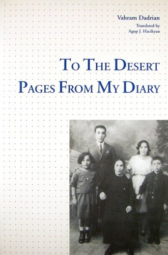 To The Desert: Pages From My Diary: Vahram Dadrian