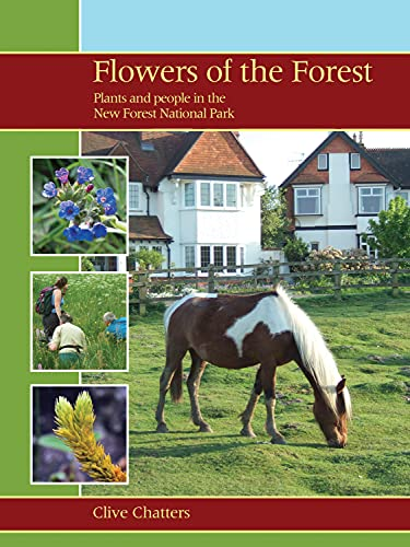 9781903657195: Flowers of the Forest: Plants and People in the New Forest National Park (WILDGuides)