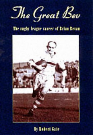 9781903659069: The Great Bev: The Rugby League Career of Brian Bevan