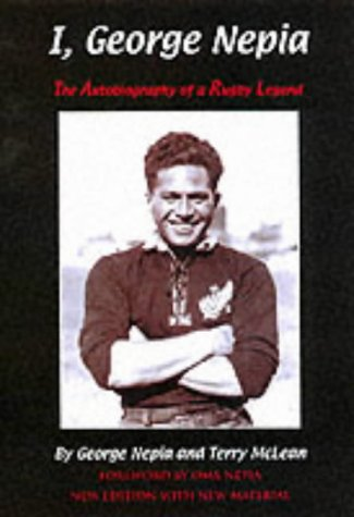 9781903659076: I, George Nepia: The Autobiography of a Rugby Legend (Nepia, George)