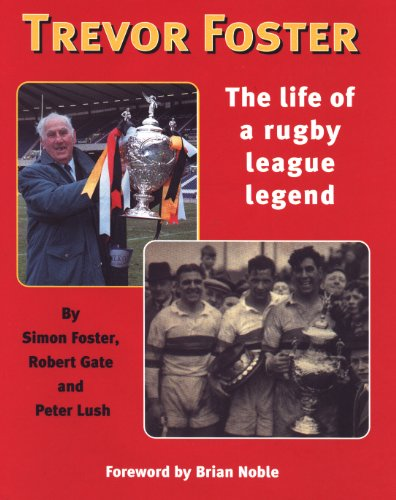 9781903659182: Trevor Foster: The Life of a Rugby League Legend