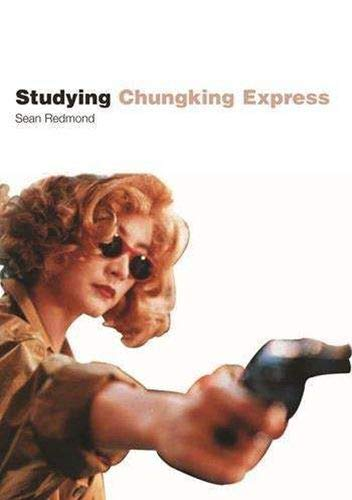 9781903663806: Studying Chungking Express: Instructor's Edition (Studying Films)