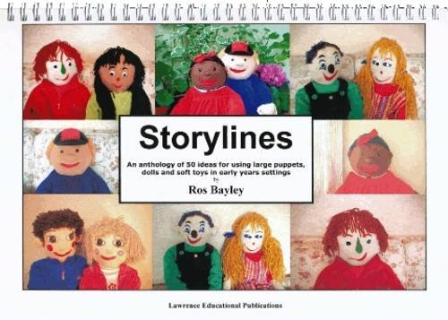 Storylines: An Anthology of 50 Ideas for Using Large Puppets, Dolls and Soft Toys in Early Years ...