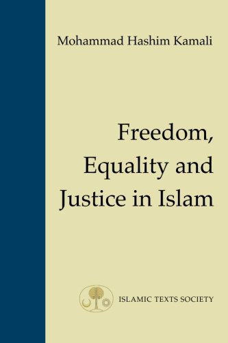 Freedom, Equality and Justice in Islam: Kamali, Mohammad Hashim