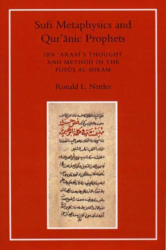 9781903682050: Sufi Metaphysics and Qur'anic Prophets: Ibn Arabi's Thought and Method in the Fusus Al-Hikam
