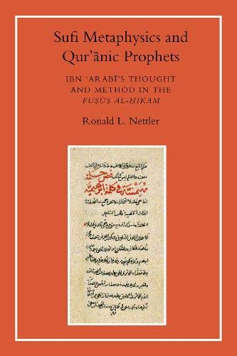 9781903682067: Sufi Metaphysics and Qur'anic Prophets: Ibn Arabi's Thought and Method in the 'Fusus Al-Hikam'