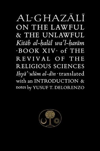 Al-Ghazali on the Lawful & the Unlawful: Al-Ghazali, Abu Hamid