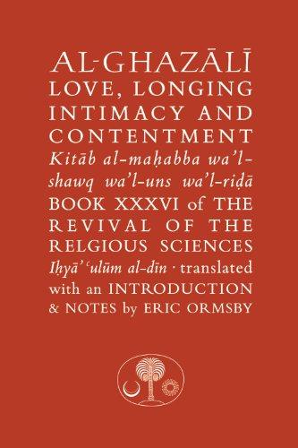 Al-Ghazali on Love, Longing, Intimacy & Contentment (Ghazali Series): al-Ghazali, Abu Hamid