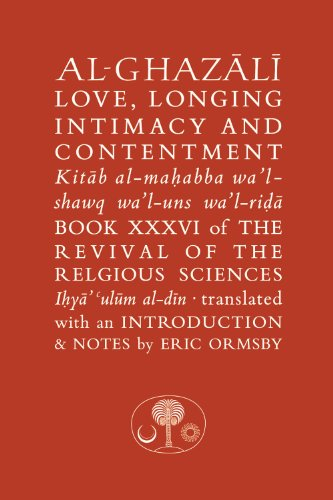 9781903682265: Al-Ghazali on Love, Longing, Intimacy & Contentment (Islamic Texts Society Al-Ghazali Series)