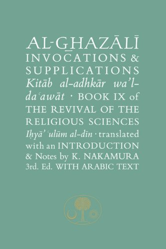 9781903682661: Al-Ghazali on Invocations & Supplications: Book IX of the Revival of the Religious Sciences (Ghazali Series)