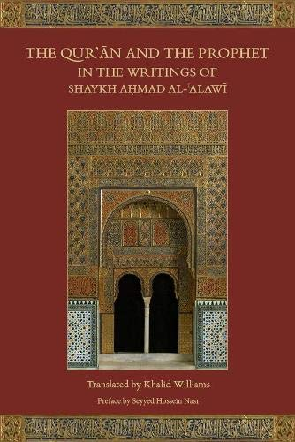 9781903682777: The Qur'an and the Prophet in the Writings of Shaykh Ahmad al-Alawi
