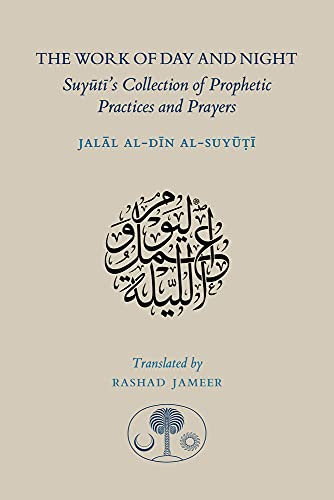 The Work Of Day And Night: Suyuti, Jalal Al-Din