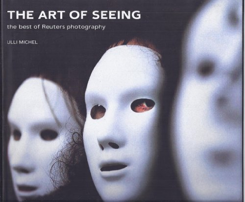 9781903684009: The Art of Seeing: The Best of Reuters Photography