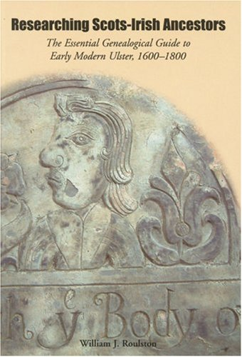 9781903688533: Researching Scots-Irish Ancestors: The Essential Genealogical Guide to Early Modern Ulster, 1600–1800